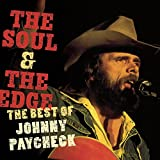 Album cover for The Soul & the Edge: The Best of Johnny Paycheck