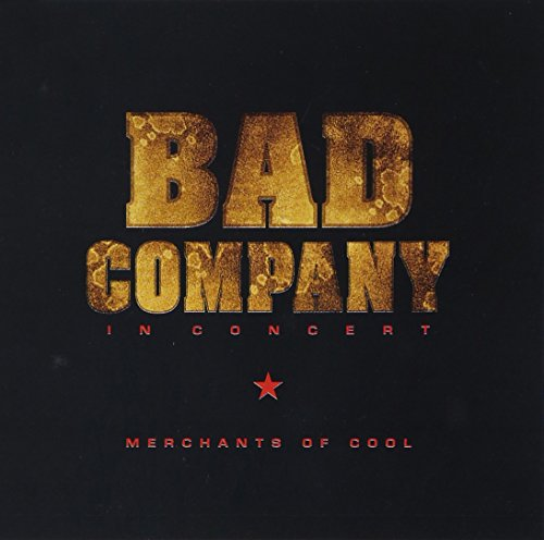 Bad Company - In Concert_ Merchants Of Cool - Zortam Music