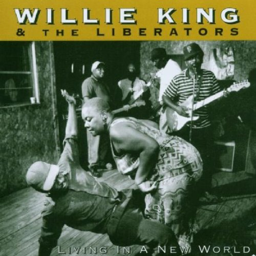 Willie King and the Liberators: Living in a New World