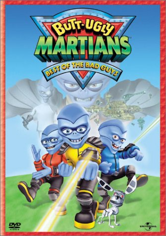 Butt-Ugly Martians. Best Of The Bad Guys, vol.1 / ������� �������� 1: ������ �� ������ ������ (2002)