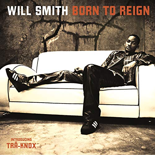 Will Smith - Born To Reign - Zortam Music