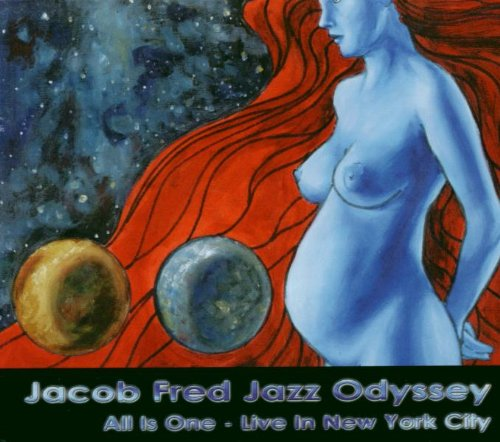 Jacob Fred Jazz Odyssey: All Is One - Live in New York City