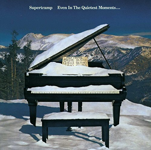 Supertramp - Even In The Quietest Moments.. - Zortam Music