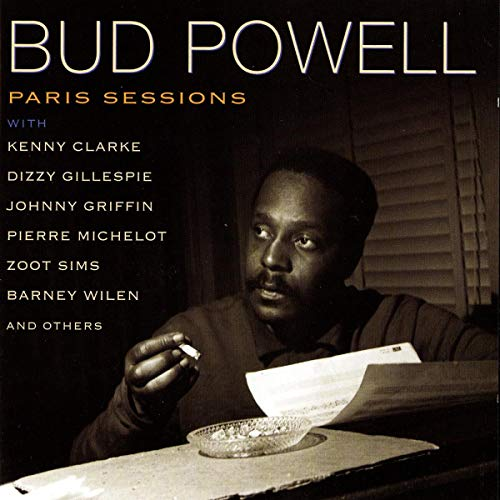 Bud Powell: Bud Powell: The Paris Sessions