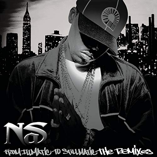 Nas - From Illmatic To Stillmatic - The Remixes