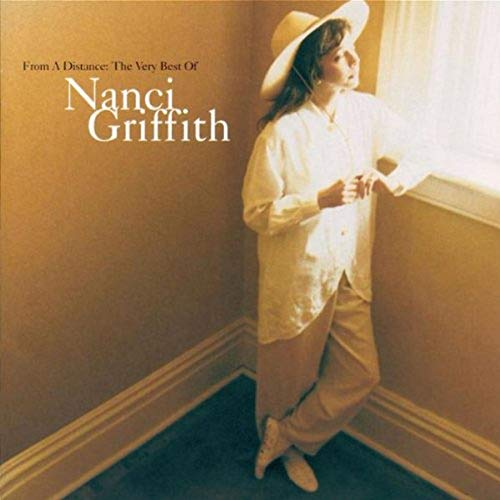 Nanci Griffith - From a Distance: The Very Best of Nanci Griffith - Zortam Music
