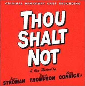 Thou Shalt Not: Original Broadway Cast Recording (Words and Music by Harry Connick, Jr.)