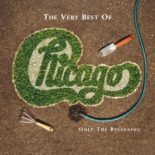 Chicago - The Very Best of Chicago: Only the Beginning - Zortam Music