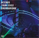 "access TOUR 2002 ""CROSSBRIDGE"" LIVE at TOKYO INTERNATIONAL FORUM"