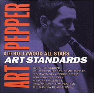 Art Pepper and The Hollywood Allstars: Art Standards