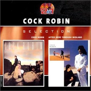 Cock Robin - Cock Robin/After Here Through Midland - Zortam Music