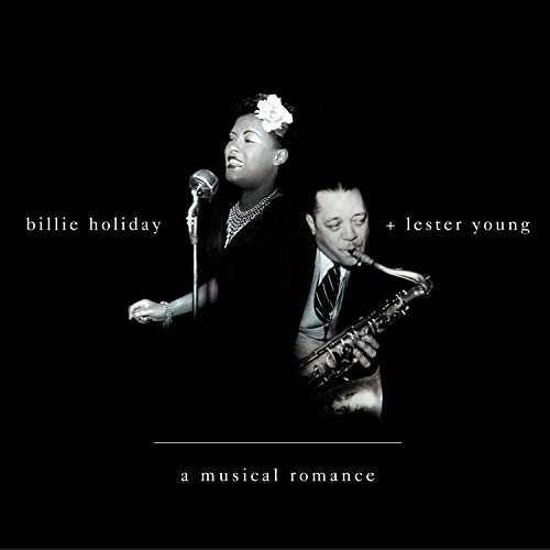 Billie Holiday and Lester Young: A Musical Romance