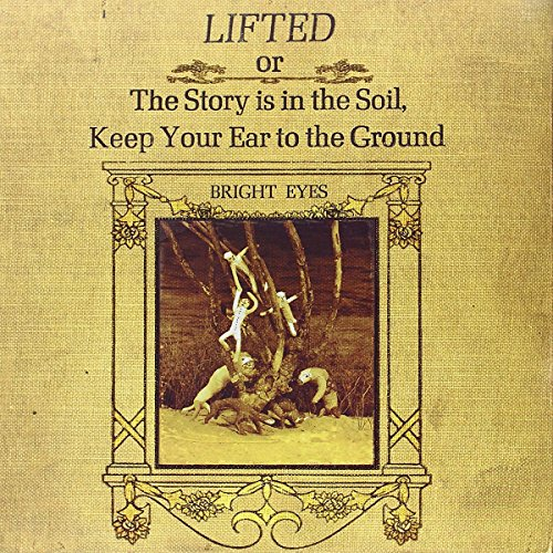 Bright Eyes - Lifted Or The Story Is In The Soil - Zortam Music