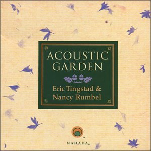 Eric Tingstad & Nancy Rumbel - Acoustic Garden