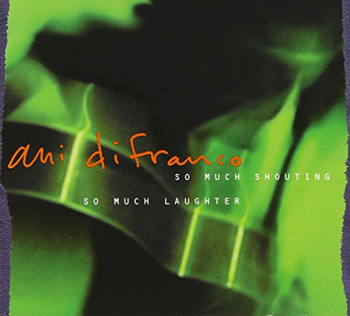 Ani Difranco - So Much Shouting, So Much Laughter Disc 2 - Zortam Music