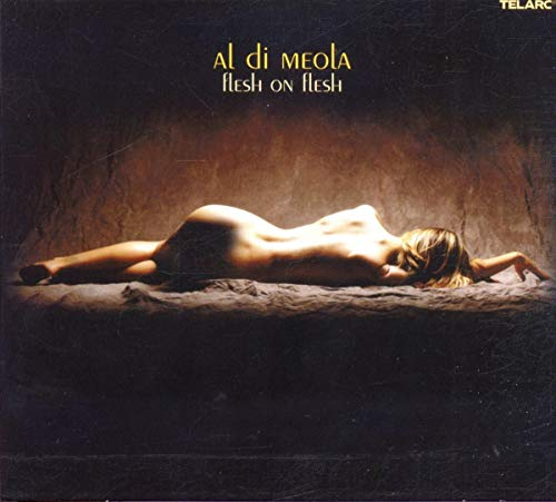Al Di Meola: Flesh on Flesh