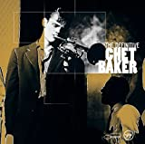 Chet Baker: The Definitive Chet Baker