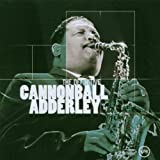 Cannonball Adderley: The Definitive Cannonball Adderley