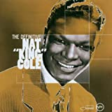 "Nat King Cole: The Definitive Nat ""King"" Cole"