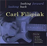 Carl Filipiak: Looking Forward  Looking Back