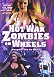 Hot Wax Zombies on Wheels - movie DVD cover picture