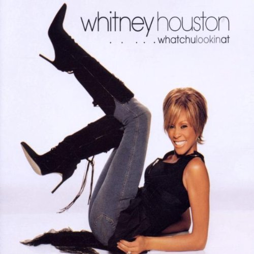 Whitney Houston - ...Whatchulookinat - Zortam Music