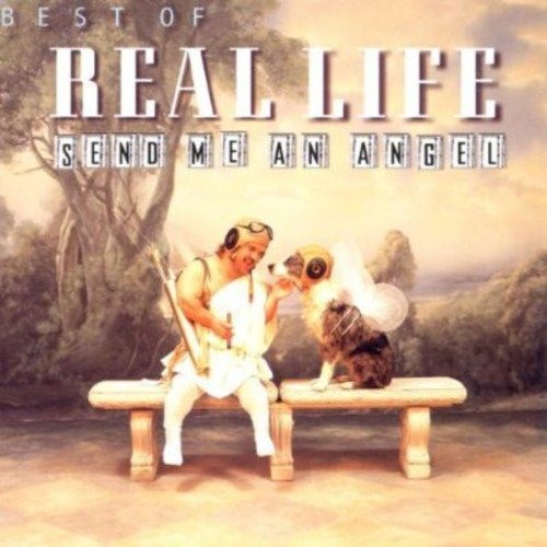 Real Life - Send Me An Angel (Mix) Lyrics - Zortam Music