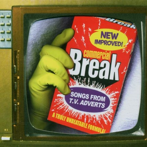 Commercial Break: Songs for TV Adverts