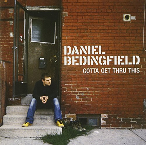 Daniel Bedingfield - Gotta Get Thru This Lyrics - Zortam Music