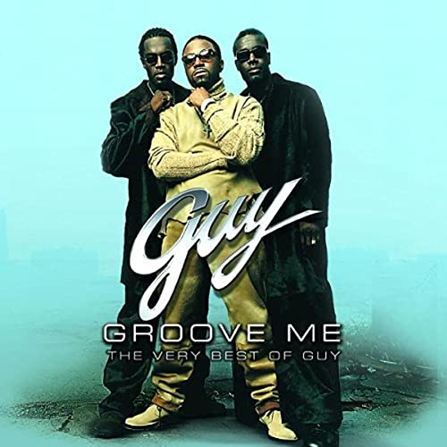 Guy - Groove Me: The Very Best of Guy - Zortam Music
