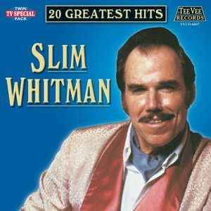 Slim Whitman- 20 Greatest Hits