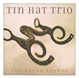 Tin Hat Trio: Rodeo Eroded