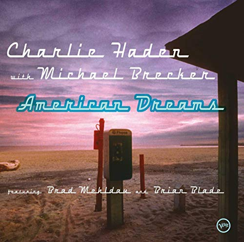 Charlie Haden with Michael Brecker: American Dreams