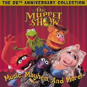 The Muppet Show: Music, Mayhem and More - 25th Anniversary