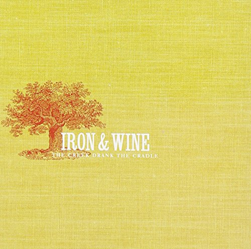 Iron & Wine, Creek Drank the Cradle
