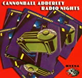 Cannonball Adderley: Radio Nights