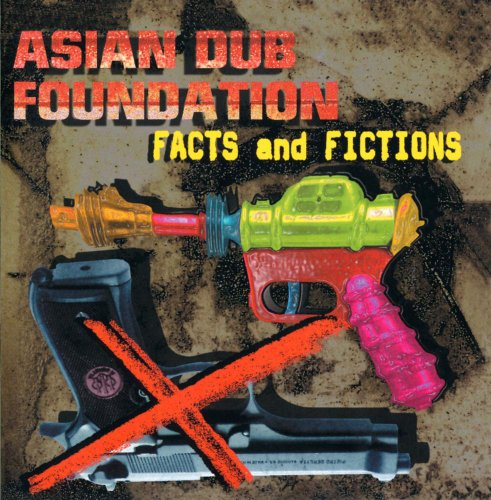 Asian Dub Foundation - Facts And Fictions - Zortam Music