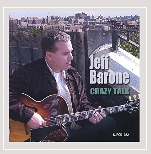 Jeff Barone: Crazy Talk