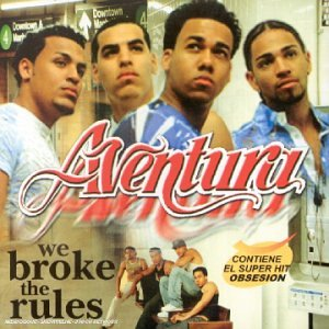 Aventura - We Broke the Rules - Zortam Music