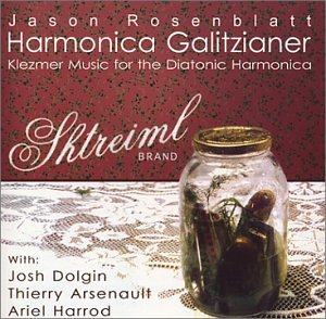 Jason Rosenblatt and Shtreiml: Harmonica Galitzianer