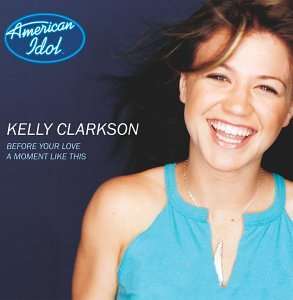 Kelly Clarkson - Before Your Love/A Moment Like This - Zortam Music