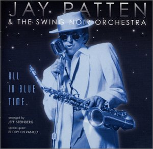 Jay Patten and the Swing Noir Orchestra: All in Blue Time