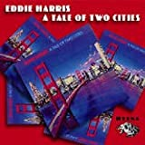 Eddie Harris: A Tale Of Two Cities