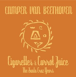 Cigarettes & Carrot Juice - The Santa Cruz Years