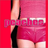 The Teaches of Peaches - Peaches