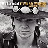 Music : The Essential Stevie Ray Vaughan and Double Trouble