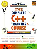 The Complete C++ Training Course: The Ultimate Cyber Classroom (2nd Edition)