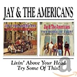 Jay & The Americans   Livin Above Your Head (1966) + Try Some Of These (1967) 2002 Lossless preview 0