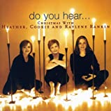 Pochette de l'album pour Do You Hear... Christmas With Heather, Cookie & Raylene Rankin