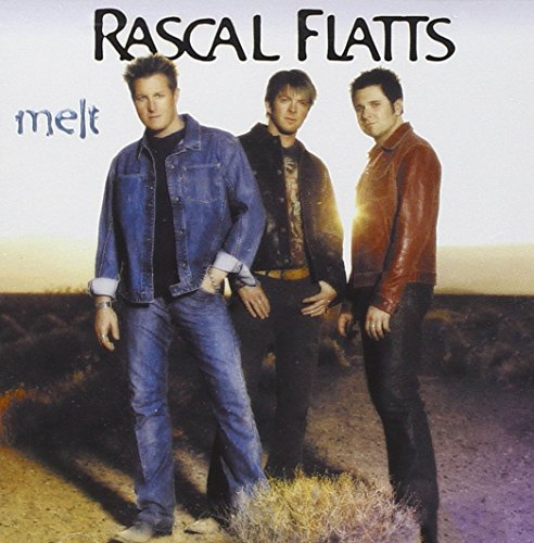 Rascal Flatts - Melt (Advance) - Zortam Music